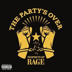 PROPHETS OF RAGE - THE PARTY´S OVER [CD]
