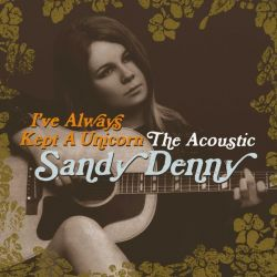 SANDY DENNY - I'VE ALWAYS KEPT A UNICORN - 2 VINILOS [LP]