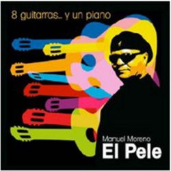 El Pele - 8 Guitarras Y Un Piano [CD]