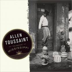 ALLEN TOUSSAINT - THE BRIGHT MISSISSIPPI [CD]