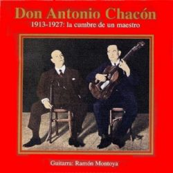 DON ANTONIO CHACON - LA CUMBRE DE UN MAES [CD]