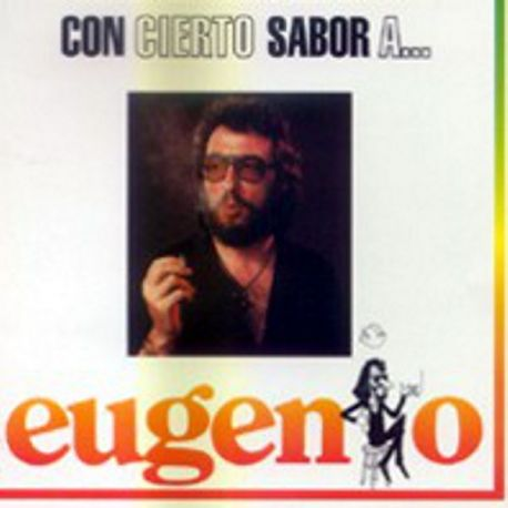 Eugenio - Con Cierto Sabor A Eugenio [CD]