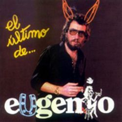 EUGENIO - EL ULTIMO DE EUGENIO [CD]