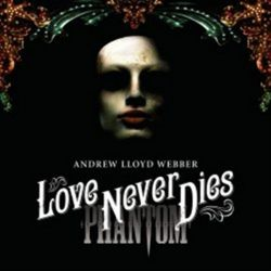 ANDREW LLOYD WEBBER - LOVE NEVER DIES [CD]