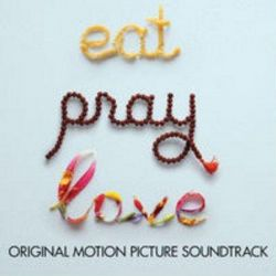 B.S.O. - EAT, PRAY, LOVE - COME, REZA, AMA [CD]