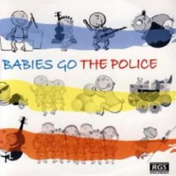 BABIES GO - THE POLICE
