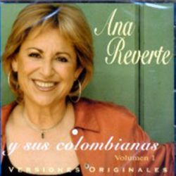ANA REVERTE - Y SUS COLOMBIANAS VOL. 1