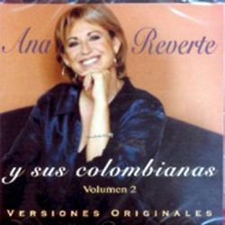 ANA REVERTE - Y SUS COLOMBIANAS VOL. 2