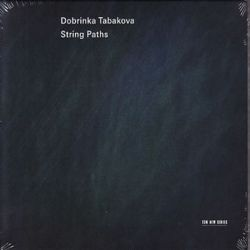 DOBRINKA TABAKOVA - STRING PATHS [CD]
