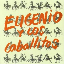 EUGENIO - EUGENIO Y LOS CABALLITOS [CD]