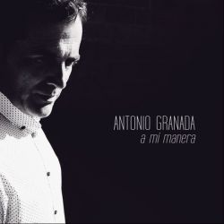 ANTONIO GRANADA - A MI MANERA [CD]