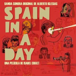 ALBERTO IGLESIAS - SPAIN IN A DAY - BSO [CD]