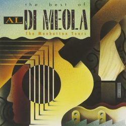 AL DI MEOLA - THE BEST OF AL DI MEOLA - THE MANHATTAN YEARS [CD]
