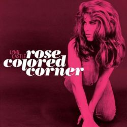 LYNN CASTLE - ROSE COLORED CORNER [CD]