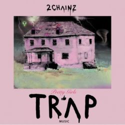 2 CHAINZ - PRETTY GIRLS LIKE TRAP MUSIC - 2 VINILOS [LP]