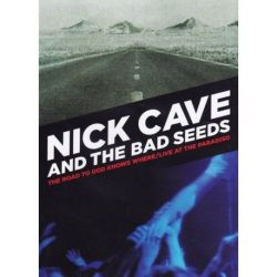 NICK CAVE&THE BAD SEEDS - ROAD TO GOD KNOWS WHERE-LIVE AT TH [DVD]