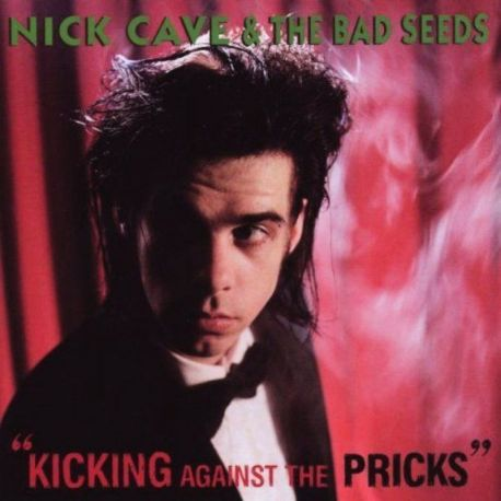 NICK CAVE&THE BAD SEEDS - KICKING AGAINST THE PRICKS [CD]
