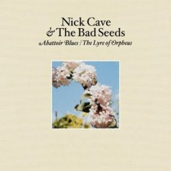 NICK CAVE&THE BAD SEEDS - ABATTOIR BLUES - THE LYRE OF ORPHEUS [CD]