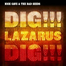 NICK CAVE&THE BAD SEEDS - DIG, LAZARUS, DIG [CD]