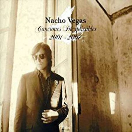 NACHO VEGAS - CANCIONES INEXPLICABLES - 2001-2007 - 2CDS [CD]