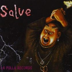 LA POLLA RECORDS - SALVE [CD]