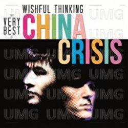 CHINA CRISIS - WISHFUL THINKING - THE VERY BEST OF CHINA CRISIS [CD]