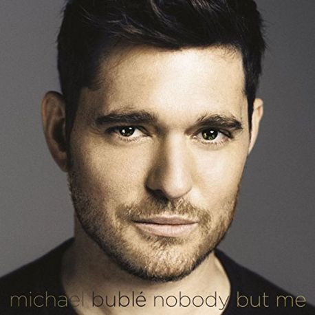 MICHAEL BUBLE - NOBODY BUT ME [CD]