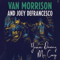 VAN MORRISON - YOU'RE DRIVING ME CRAZY [CD]