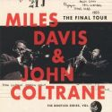 MILES DAVIS & JOHN COLTRANE - THE FINAL TOUR [CD]