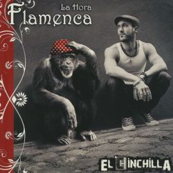EL CHINCHILLA - LA HORA FLAMENCA [CD]