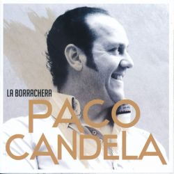 PACO CANDELA - LA BORRACHERA [CD]